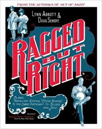 "Ragged But Right. Black Traveling Shows, ""Coon Songs,"" and … by Lynn Abbott and Doug Seroff (2012)"
