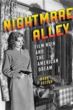 Nightmare Alley: Film Noir and the American Dream by Mark Osteen (2013)