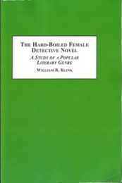 The Hard-Boiled Female Detective Novel: A Study of a Popular … by William R. Klink (2014)
