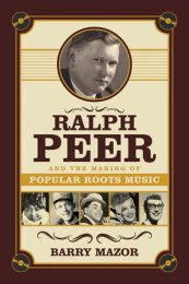 Ralph Peer and the Making of Popular Roots Music by Barry Mazor (2015)