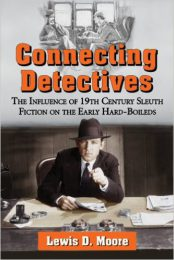 Connecting Detectives: The Influence of 19th Century Sleuth Fiction… by Lewis D. Moore (2015)