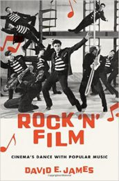 Rock 'N' Film. Cinema's Dance With Popular Music by David E. James (2016)