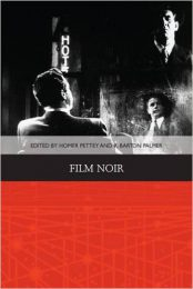 Film Noir by Homer B. Pettey and R. Barton Palmer (eds.) (2016)