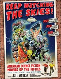 Keep Watching the Skies! American Science Fiction Movies of the Fifties by Bill Warren (2016)