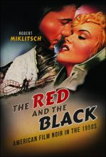 The Red and the Black: American Film Noir in the 1950s by Robert Miklitsch (2017)