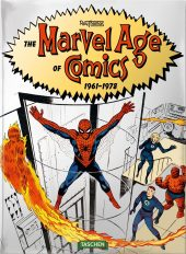 The Marvel Age of Comics 1961–1978 by Roy Thomas (2017)