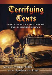 Terrifying Texts. Essays on Books of Good and Evil in Horror … by C. J. Miller and A. B. Van Riper (eds.) (2018)