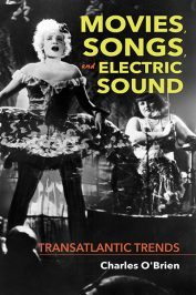 Movies, Songs, and Electric Sound: Transatlantic Trends by Charles O'Brien (2019)