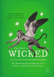The Road to Wicked: The Marketing and Consumption of Oz … by K. Drummond, S. Aronstein, T. L. Rittenburg (2018)
