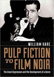 Pulp Fiction to Film Noir by William Hare (2012)