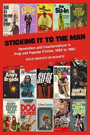 Sticking It to the Man: Revolution and Counterculture in Pulp and … by Iain McIntyre and Andrew Nette (eds.) (2019)