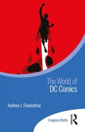 The World of DC Comics by Andrew J. Friedenthal (2019)