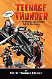 Teenage Thunder – A Front Row Look at the 1950s Teenpics by Mark Thomas McGee (2020)