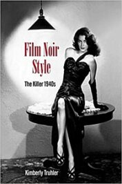 Film Noir Style: The Killer 1940s by Kimberly Truhler (2020)