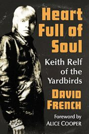 Heart Full of Soul. Keith Relf of the Yardbirds by David French (2020)