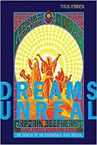 Dreams Unreal: The Genesis of the Psychedelic Rock Poster by Titus O'Brien et al. (2020)