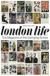 London Life. The Magazine of the Swinging Sixties by Simon Wells (ed.) (2020)