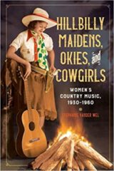 Hillbilly Maidens, Okies, and Cowgirls: Women's Country Music, 1930-1960 by Stephanie Vander Wel (2020)
