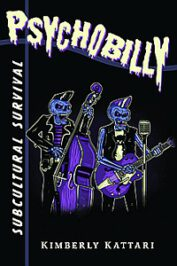 Psychobilly: Subcultural Survival by Kimberly Kattari (2020)