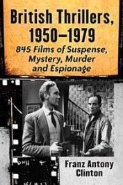 British Thrillers, 1950–1979 … by Franz Antony Clinton (2020)
