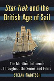 Star Trek and the British Age of Sail: The Maritime Influence … by Stefan Rabitsch (2019)
