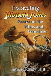 Excavating Indiana Jones. Essays on the Films and Franchise by Randy Laist (ed.) (2021)