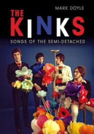 The Kinks: Songs of the Semi-Detached by Mark Doyle (2020)