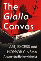 The Giallo Canvas: Art, Excess and Horror Cinema by Alexandra Heller-Nicholas (2021)